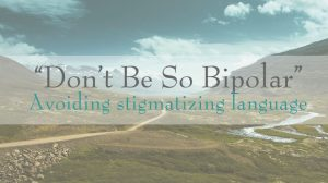 Avoiding Stigmatizing Language